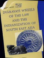 The Dvāravatī Wheels of the Law and the Indianization of South East Asia