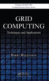 Grid Computing: Techniques and Applications