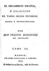 El decameron español: o coleccion de varios hechos historicos raros y entretenidos, Volumen 3