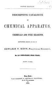 Descriptive Catalogue of Chemical Apparatus, Chemicals and Pure Reagents