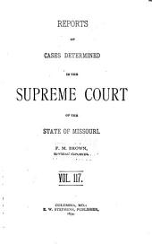 Reports of Cases Determined by the Supreme Court of the State of Missouri: Volume 117