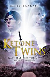 Ketone Twins: Rachelle and the Day