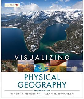 Visualizing Physical Geography  2nd Edition Book
