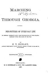 Marching Through Georgia: Pen-pictures of Every-day Life in General Sherman's Army, from the Beginning of the Atlanta Campaign Until the Close of the War