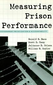 Measuring Prison Performance: Government Privatization and Accountability