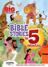 The Big Picture Interactive Bible Stories in 5 Minutes: Connecting Christ Throughout God's Story