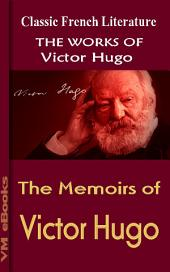 The Memoirs of Victor Hugo: Works Of Hugo