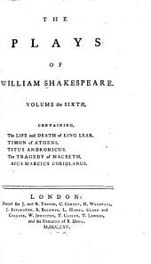 The Plays of William Shakespeare in Eight Volumes: With the Corrections and Illustrations of Various Commentators; to which are Added Notes by Sam Johnson, Volume 6