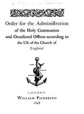 Order for the Administration of the Holy Communion and Occasional Offices, Etc