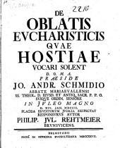 De oblatis eucharisticis, quae hostiae vocari solent, disp