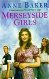 Merseyside Girls: An evocative wartime saga of a family struggling to face the future