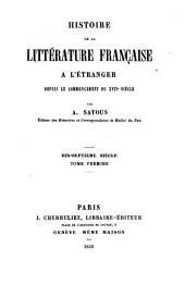 Histoire de la littérature française à l'étranger depuis le commencement du xviie siècle: dix-septième siècle, Volume1