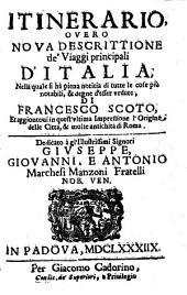 Itinerario overo nova descrittione de' viaggi principali d'Italia: nella quale si ha ̀piena notitia di tutte le cose piu ̀notabili...