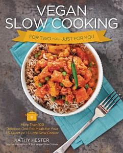 Vegan Slow Cooking for Two Or Just for You Book