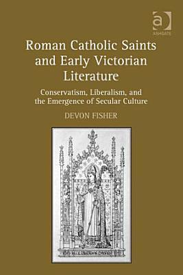 Roman Catholic Saints and Early Victorian Literature PDF