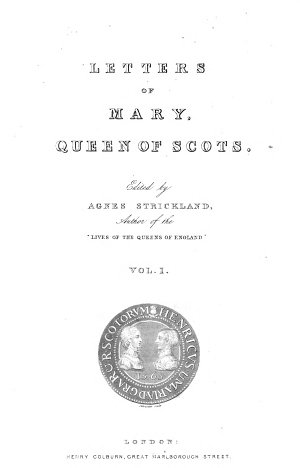 Letters of Mary  Queen of Scots