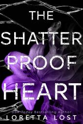 The Shatterproof Heart