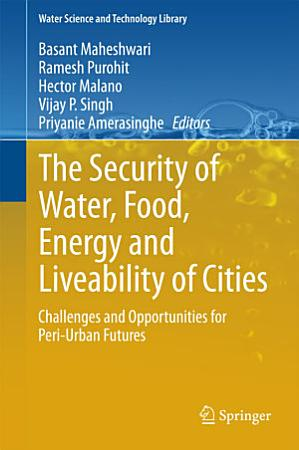 The Security of Water  Food  Energy and Liveability of Cities PDF