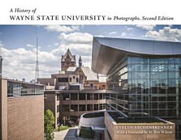 A History of Wayne State University in Photographs  Second Edition PDF