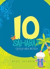 10 SAHABAT SYURGA UNTUK MEREKA