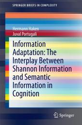 Information Adaptation: The Interplay Between Shannon Information and Semantic Information in Cognition