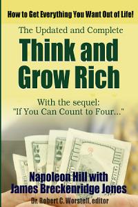 Think and Grow Rich  Updated and Complete   With If You Can Count to Four    PDF