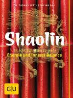 Shaolin   In acht Schritten zu mehr Energie und innerer Balance PDF