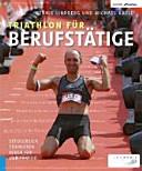 Triathlon f  r Berufst  tige PDF