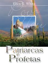 Patriarcas e Profetas: Série Grande Conflito