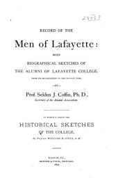 Record of the Men of Lafayette: Brief Biographical Sketches of the Alumni of Lafayette College from Its Organization to the Present Time
