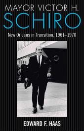 Mayor Victor H. Schiro: New Orleans in Transition, 1961–1970