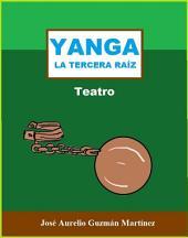 Yanga: La tercera raíz