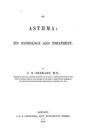 On Asthma  Its Pathology and Treatment PDF