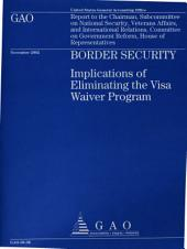 Border Security: Implications of Eliminating the Visa Waiver Program