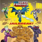 Jailbreak! (DC Super Friends)