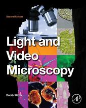 Light and Video Microscopy: Edition 2