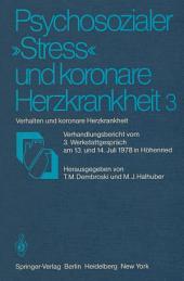 """Psychosozialer """"Stress"""" und koronare Herzkrankheit 3: Verhalten und koronare Herzkrankheit Verhandlungsbericht vom 3. Werkstattgespräch am 13. und 14. Juli 1978 in Höhenried"""