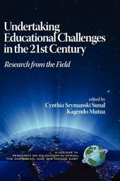 Undertaking Educational Challenges in the 21st Century: Research from the Field