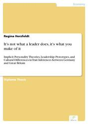 It S Not What A Leader Does It S What You Make Of It Book PDF