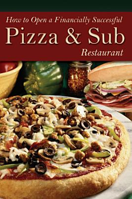 How to Open a Financially Successful Pizza   Sub Restaurant