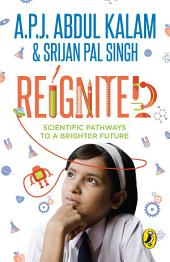 Reignited: Scientific Pathways to a Better Future