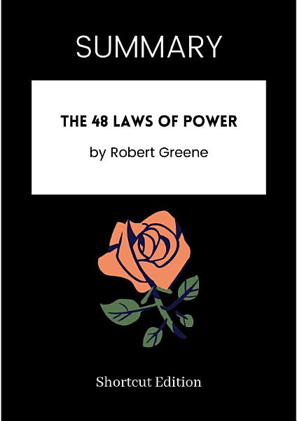 Download SUMMARY   The 48 Laws Of Power By Robert Greene Book