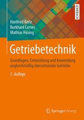 Getriebetechnik: Grundlagen, Entwicklung und Anwendung ungleichmäßig übersetzender Getriebe, Ausgabe 5