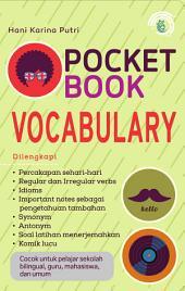 Pocket Book Vocabulary: Cocok untuk Pelajar Sekolah Bilingual, Guru, Mahasiswa, dan Umum