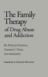 The Family Therapy Of Drug Abuse And Addiction Book PDF