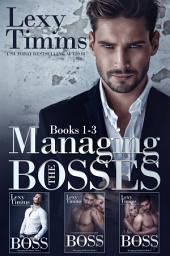 Managing the Bosses Box Set Books #1-3: Billionaire Romance