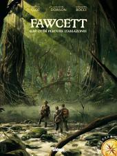 Fawcett: Les citées perdues d'Amazonie