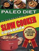 Paleo Diet Slow Cooker Cookbook