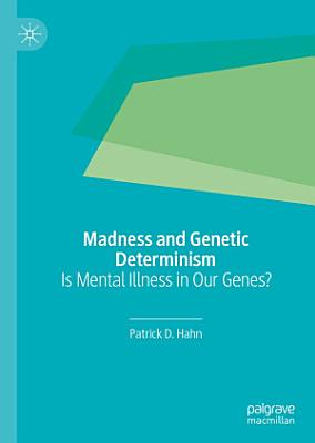 Madness and Genetic Determinism