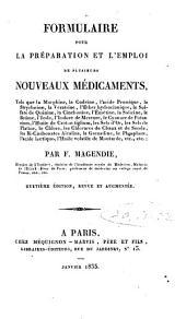 Formulaire pour la préparation et l'emploi de plusieurs nouveaux médicaments: tels que la morphine, la codéine, l'acide prussique, la strychnine, la vératrine ...